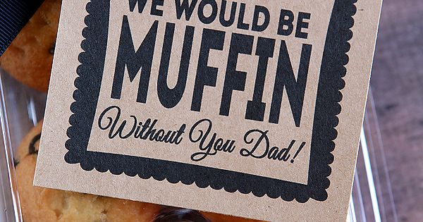 We Would Be Muffin Without You Dad Blank Space Muffin