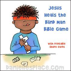 Jesus Heals The Blind Man Game From Www Daniellesplace Com