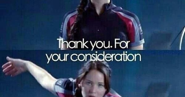 The hunger games thank you for your consideration | The ...  The hunger game...