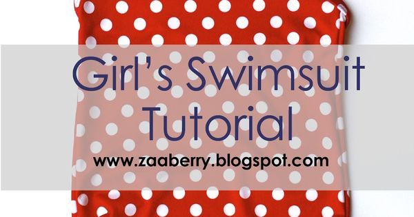 Zaaberry: Girl's Swimsuit Tutorial with free pattern