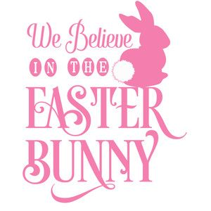 Silhouette Design Store We Believe In The Easter Bunny Easter Bunny Silhouette Design Easter Bunny Decorations