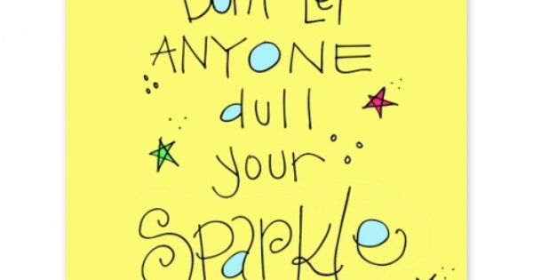 """Don't Let Anyone Dull Your Sparkle"" print by Doodle Art Prints by"