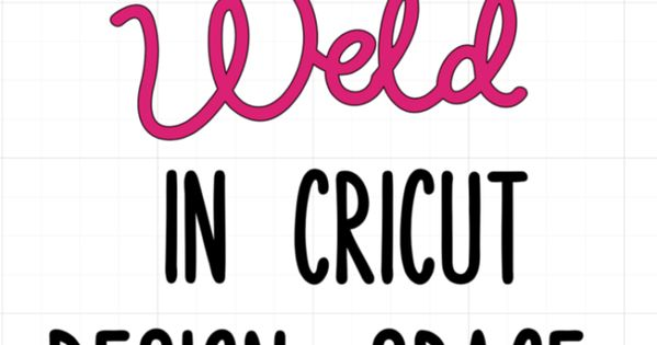How To Weld In Cricut Design Space Ipad Version Grocery