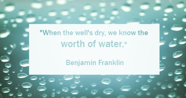 All The Water In The World Our Favorite Water Conservation Quotes