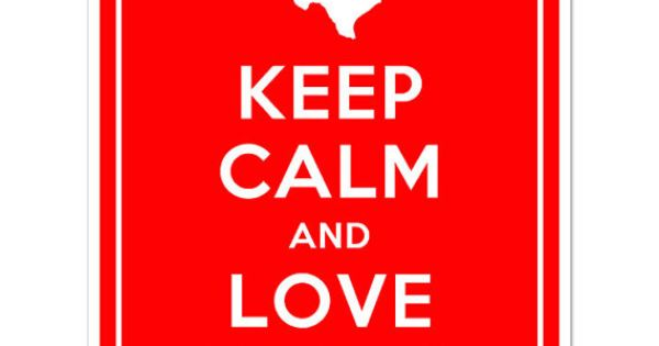 Keep Calm and Love Texas