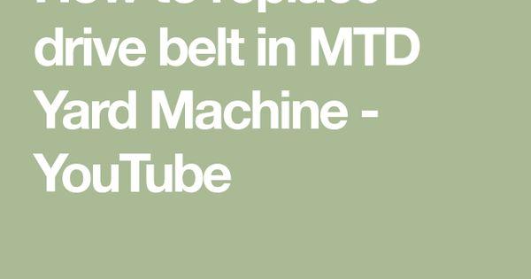 How To Replace Drive Belt In Mtd Yard Machine Youtube In 2020 Yard Machine Driving Machine