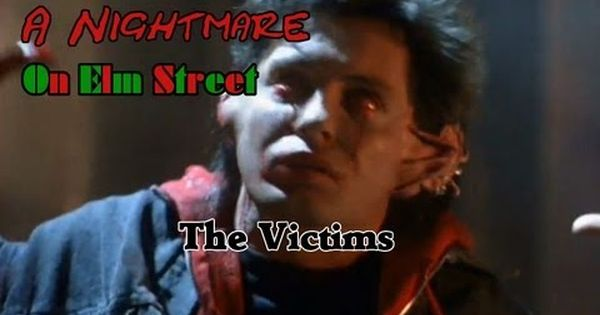 Nightmare On Elm St Quotes: A Nightmare On Elm Street: The Victims