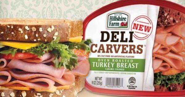 Save 0 55 On Hillshire Farm Deli Carvers Lunchmeat Coupons Hillshire Farm Oven Roasted Turkey Roasted Turkey