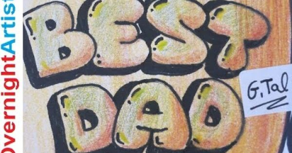 Draw Best Dad How To Draw Best Dad Graffiti Bubble Letters Fathers Day Birthday Bubble Letters Graffiti Fathers Day