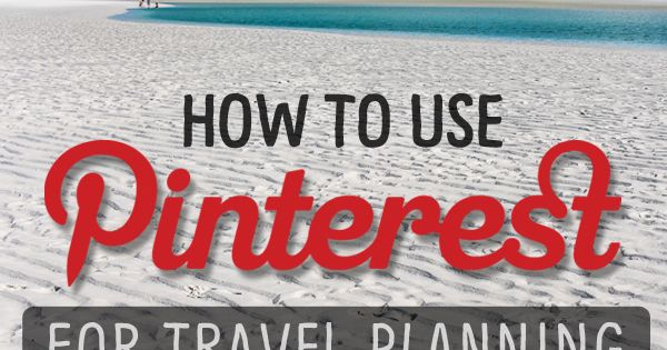 How to Use Pinterest for Travel Planning. Great ideas for organizing and