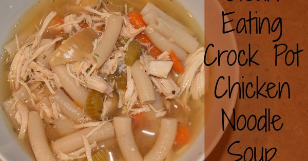 Little b's healthy habits: Clean Eating Crock Pot Chicken Noodle -- I