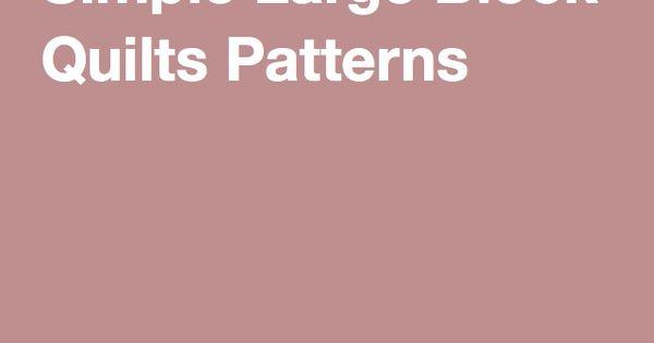 ... Patterns   Quilt Patterns for Big Blocks   Pinterest   Simple, Quilt