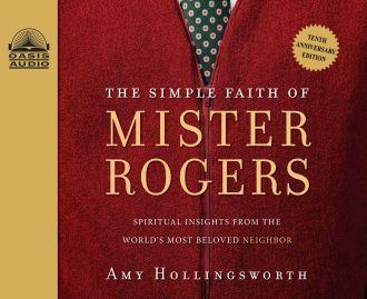The Simple Faith Of Mister Rogers Mr Rogers Faith Inspirational Words