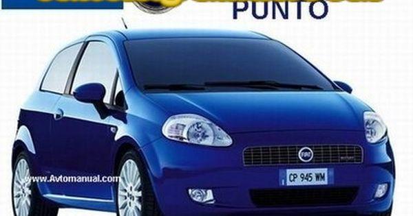 Download Free Fiat Grande Punto E Learn Workshop Manual Image By Autorepguide Com Fiat Grande Punto Fiat Cars Fiat