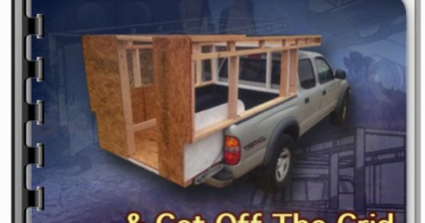 Build your own diy truck camper and get off the grid for for Dirt cheap house plans