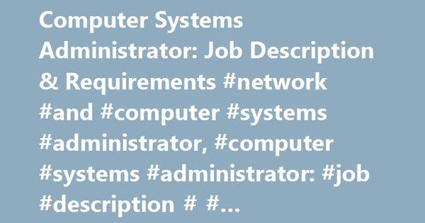 Computer Systems Administrator Job Description \ Requirements - administrator job description