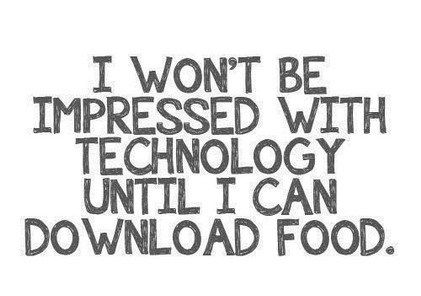 """Funny /""""I WON/'T BE IMPRESSED WITH TECHNOLOGY UNTIL I CAN DOWNLOAD FOOD/"""" sticker"""