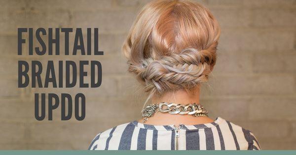 Fishtail Braid Updo youtube tutorial | Upstyles ...