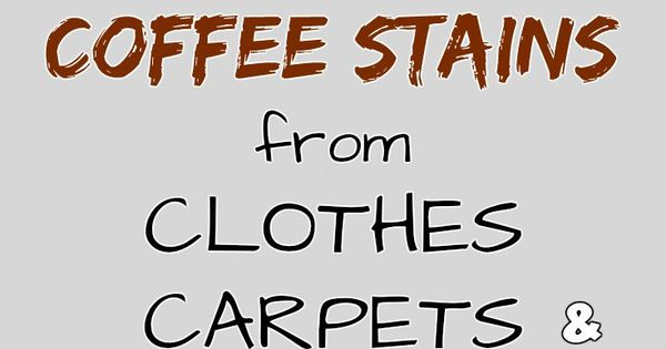 How to remove coffee stains from clothes carpets and for How to remove coffee stain from white shirt