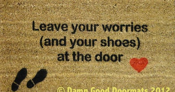 Remove Shoes Off Mantra Leave Your Worries And Your