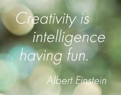 """creativity is intelligence having fun."" -- albert einstein quotes inspiration"