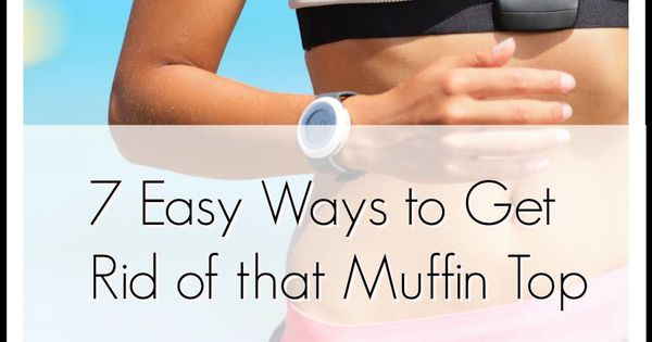 how to get rid muffin tops