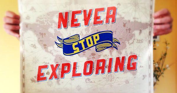 Never Stop Exploring Poster by Earmark Social