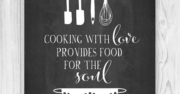Cooking with love provides food for the soul. typographic ...