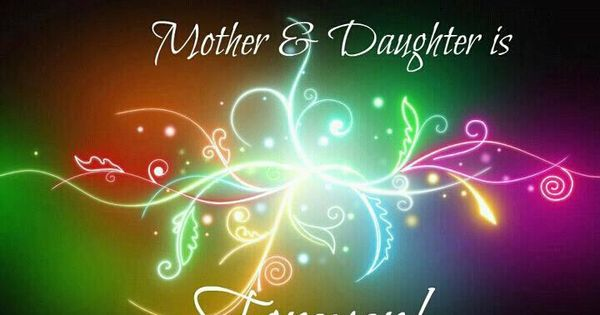 Bond between mother and daughter can never be broken for The bond between mother and daughter