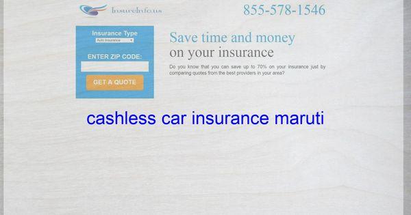 Cashless Car Insurance Maruti Life Insurance Quotes Term Life