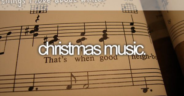 christmas music. ~ things i love about winter