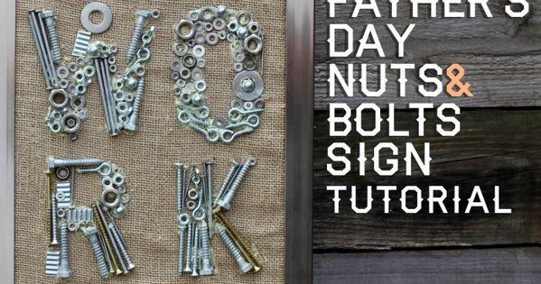 Pictures Of Nuts And Bolts >> Father's Day Nuts and Bolts Sign {Home Daddy's Guest Post | Father, Craft and Gift