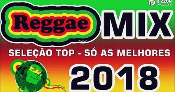 Reggae Mix So As Melhores 2017 2018 Paredao Remix Vol 01