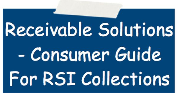 Receivable Solutions - Consumer Guide For RSI Collections - bill receivables