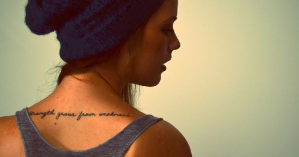"""""""Strength Grows From Weakness"""" goal weight tattoo idea?"""