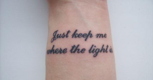 Just Keep Me Where The Light Is John Mayer Tat Trendy Tattoos Lyric Tattoos Tattoos