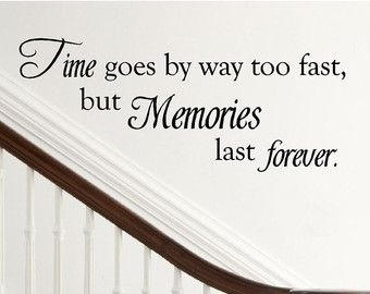 Quotes About Time Passing Too Fast Google Search Time Passing Quotes Family Wall Decals Quotes Wall Quotes Decals