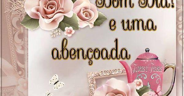 Flores E Frases: BOM DIA E ABENÇOADA SEGUNDA-FEIRA