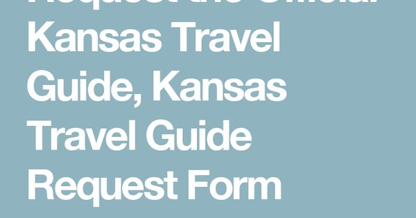 Request the Official Kansas Travel Guide, Kansas Travel Guide - travel request form