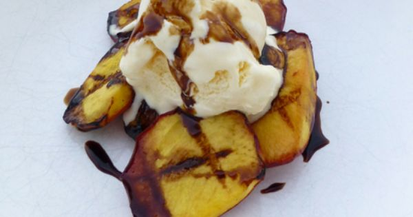... Dude Food' | Grilled Peaches, Vanilla Ice Cream and Balsamic Vinegar