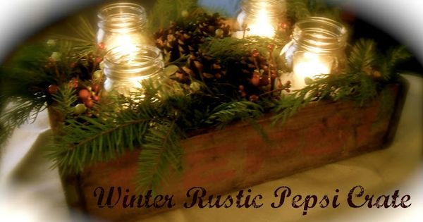 Winter Rustic Pepsi Crate & Pine Centerpiece: Wooden crate, 4 Mason jars,