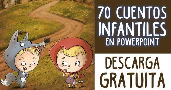 Descarga Gratuitamente Esta Super Colección De 70 Cuentos En Formato Powerpoint Para Niño Cuento Infantiles Cuentos Infantiles Pdf Cuentos Infantiles Para Leer