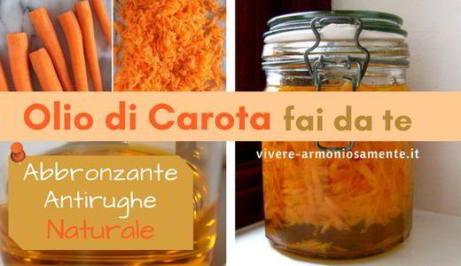 latest online retailer unique design Preparare in casa l'olio di carota fai da te. L'oleolito di ...