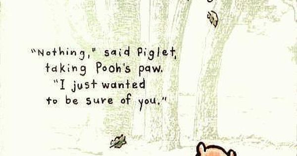 Winnie the Pooh has got it right. The thing that matters the