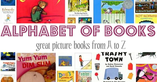 26 children's books from A-Z. letteroftheweek