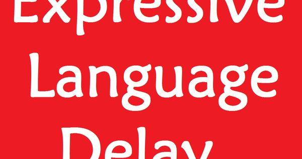 Monster resource on expressive language delay learn what it is and