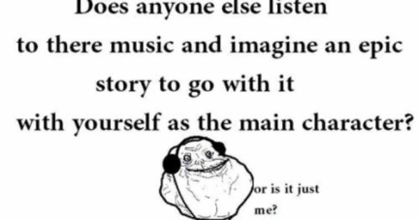 Does anyone else listen to there music and imagine an epic story