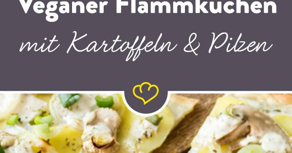 veganer flammkuchen mit kartoffeln pilzen und fr hlingszwiebeln recipe vegans food and. Black Bedroom Furniture Sets. Home Design Ideas
