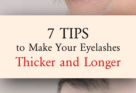 7 Tips to Make Your Eyelashes Thicker and Longer ...