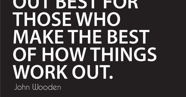 Inspirational Quotes: Things Work Out Best For Those Who